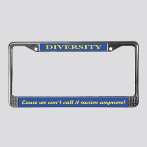 Call it racism License Plate Frame