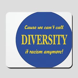 Call it racism Mousepad