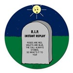 RIP Instant Replay Round Car Magnet