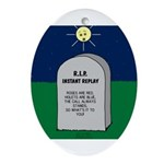 RIP Instant Replay Oval Ornament