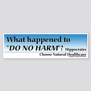 Do no harm Bumper Sticker