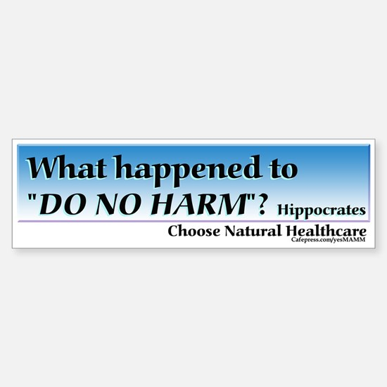 Do no harm Bumper Bumper Bumper Sticker