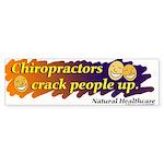 Chiropractors crack people up Bumper Sticker