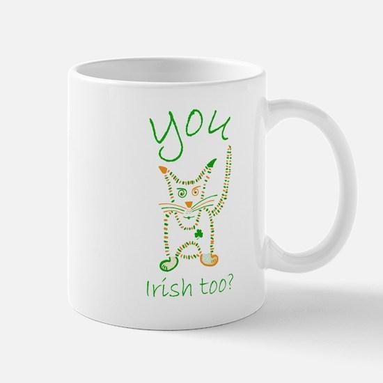 you Irish too? mug