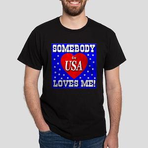 Somebody In USA Loves Me! Black T-Shirt