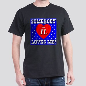 Somebody In IL Loves Me! Black T-Shirt