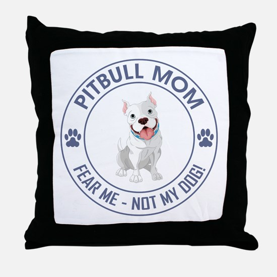 PITBULL MOM Throw Pillow