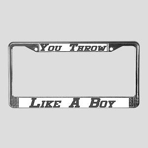 You Throw Like A Boy License Plate Frame