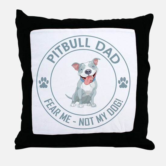 PITBULL DAD Throw Pillow