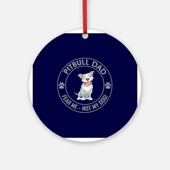 PITBULL DAD Round Ornament