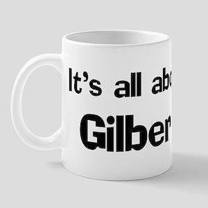 It's all about Gilbert Mug