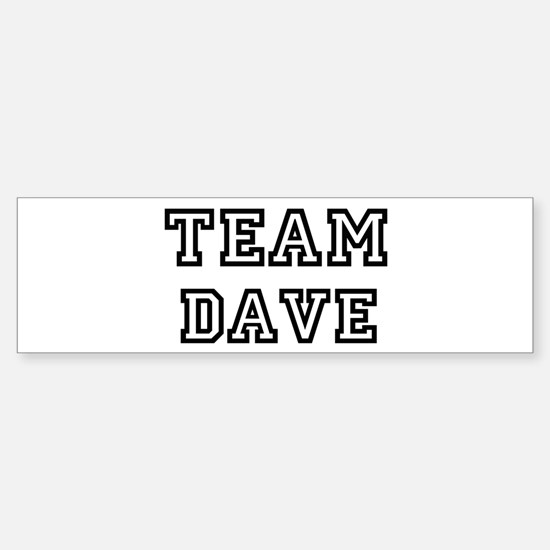 Team Dave Bumper Bumper Bumper Sticker