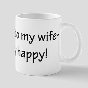 According to my wife-I am ver Mug