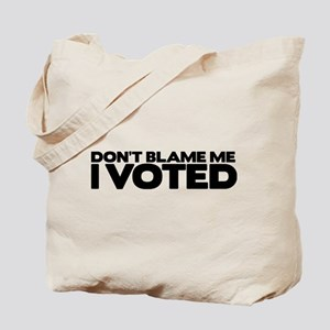 Don't Blame Me I Voted Tote Bag