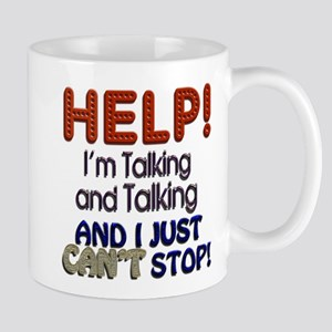 I Can't Stop Talking Mug