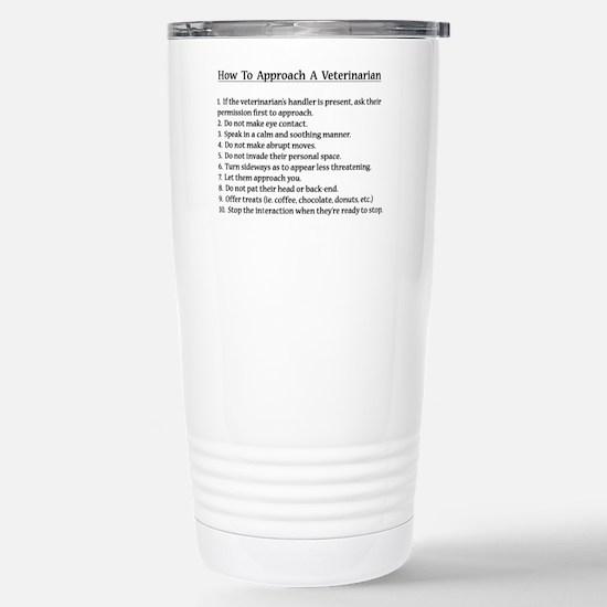 Approaching A Veterinarian Travel Mug