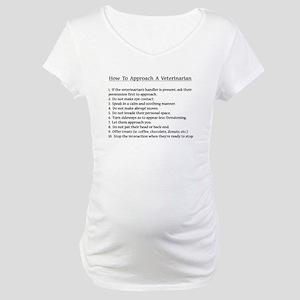 Approaching A Veterinarian Maternity T-Shirt