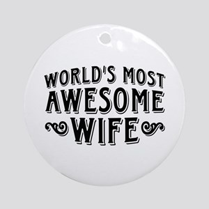 World's Most Awesome Wife Ornament (Round)