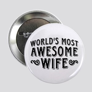 """World's Most Awesome Wife 2.25"""" Button"""