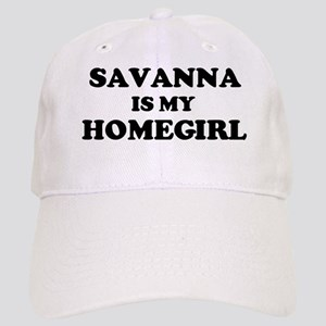 Savanna Is My Homegirl Cap