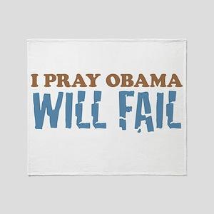 I Pray Obama Will Fail Throw Blanket
