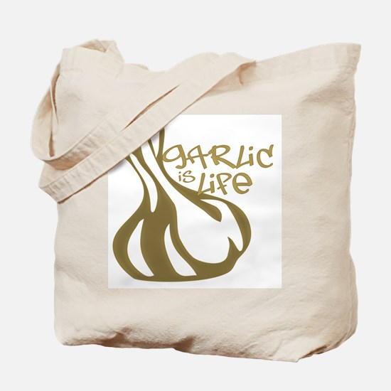 """Garlic is Life"" Tote Bag"