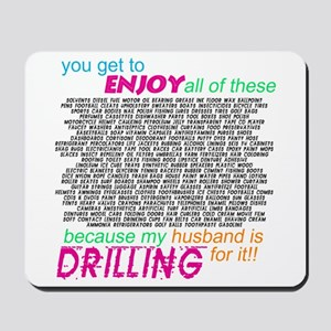 Drilling for it Mousepad