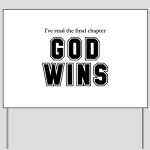 God Wins Yard Sign