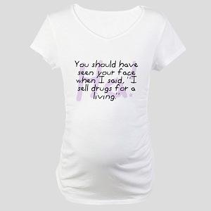 I Sell Drugs Maternity T-Shirt