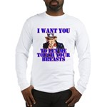Let Me Touch Your Breasts Long Sleeve T-Shirt