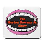 Morton Downey Jr. Mousepad