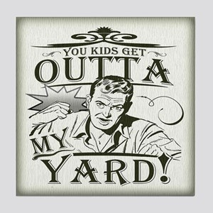 Out of my yard! Tile Coaster