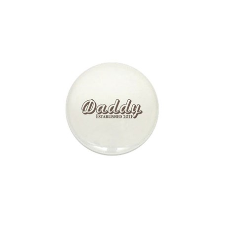 Daddy Established 2011 Mini Button (100 pack)