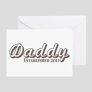 Daddy Established 2011 Greeting Card