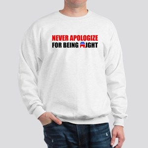 """Never Apologize For Being Right"" Sweats"
