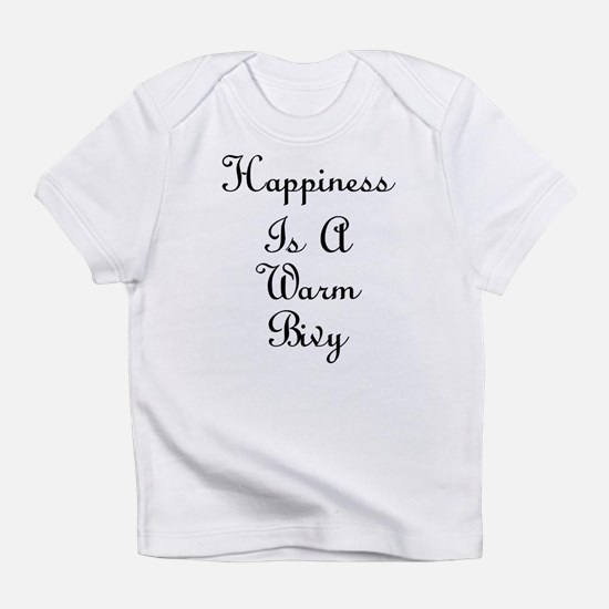 Happiness Is a Warm Bivy Infant T-Shirt