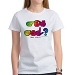 Got ASL? Rainbow SQ CC Women's T-Shirt