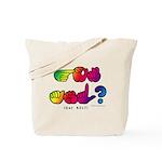 Got ASL? Rainbow SQ CC Tote Bag
