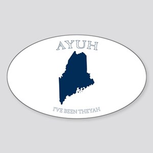Ayuh, I've Been Theyah Sticker (Oval)