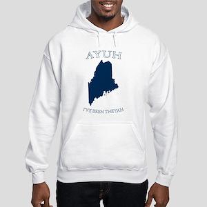 Ayuh, I've Been Theyah Hooded Sweatshirt