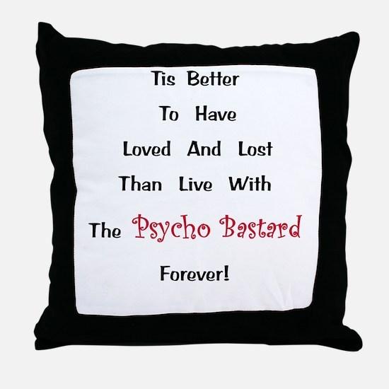 Psycho Bastard Gift Throw Pillow