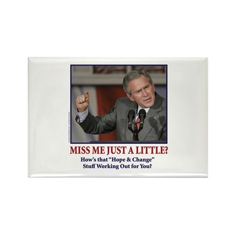George W Bush - Miss Me a Little Rectangle Magnet