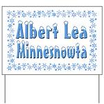 Albert Lea Minnesnowta Yard Sign