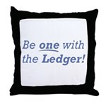 Ledger / Be one Throw Pillow