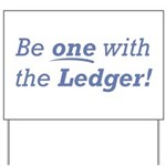 Ledger / Be one Yard Sign