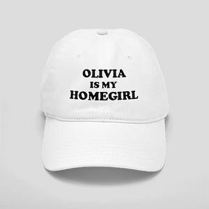 Olivia Is My Homegirl Cap