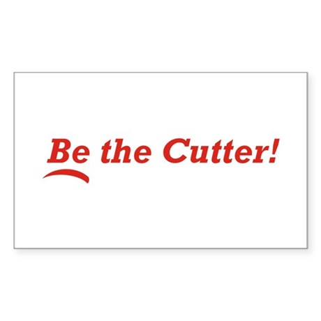 Be the Cutter! Sticker (Rectangle)