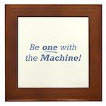 Machine / Be one Framed Tile