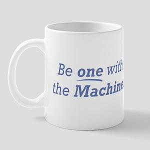 Machine / Be one Mug