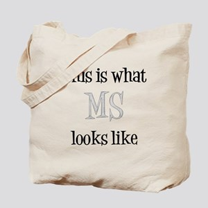 This is what MS looks like Tote Bag
